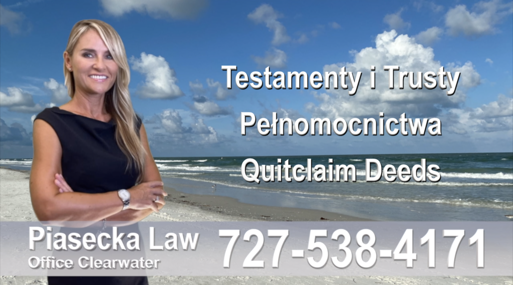 Real Estate Lawyer Florida Testamenty i trusty, pełnomocnictwo, Quitclaim Deeds